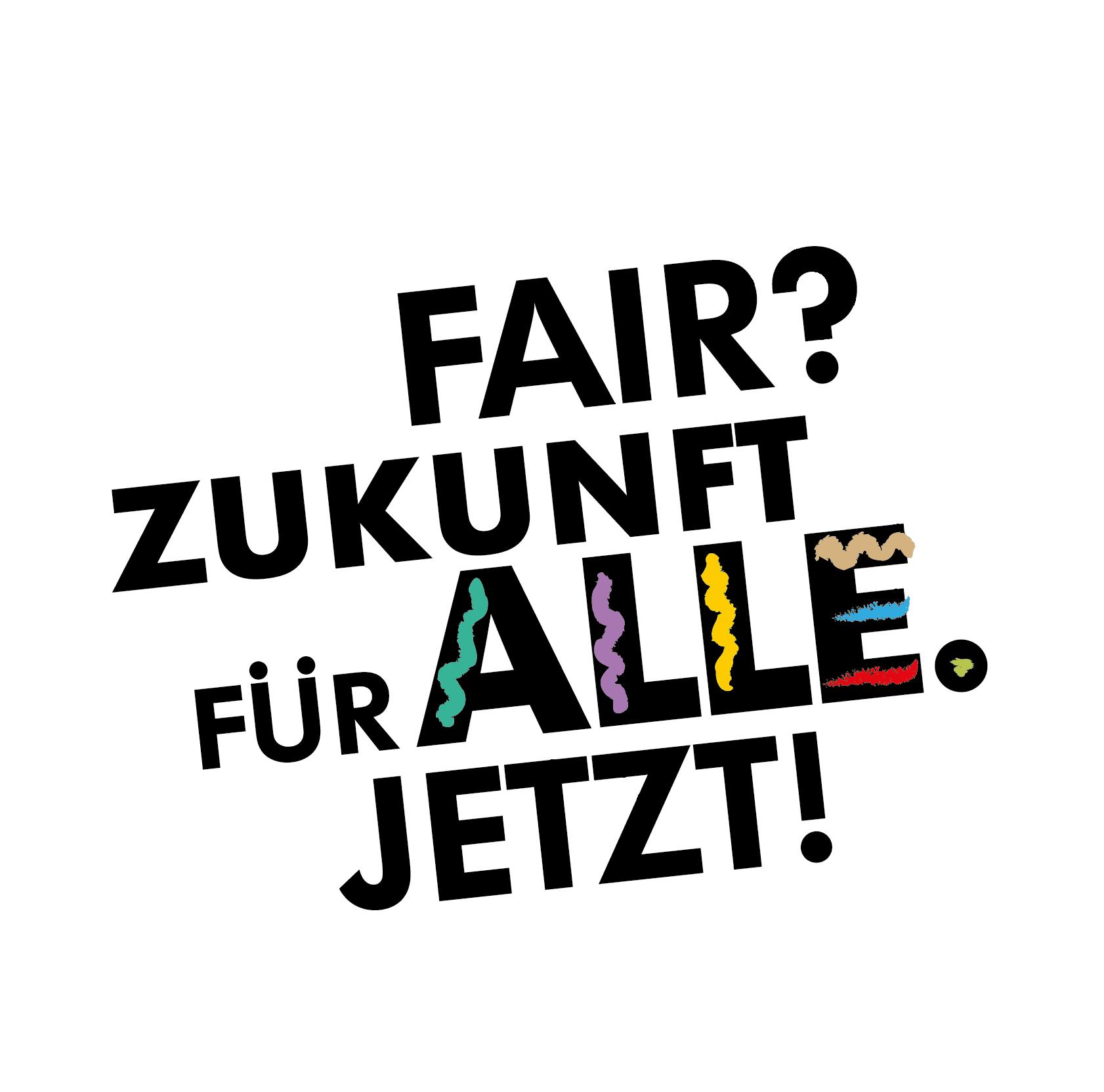 Fair? Zukunft für alle. Jetzt! 4