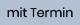"""Schriftzug """"mit Termin"""" vor einem blauen Hintergrund."""